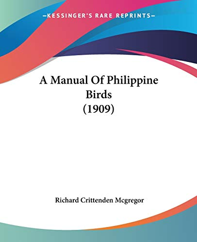 9780548884744: A Manual Of Philippine Birds (1909)