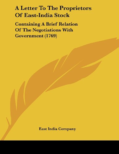 9780548885369: A Letter To The Proprietors Of East-India Stock: Containing A Brief Relation Of The Negotiations With Government (1769)