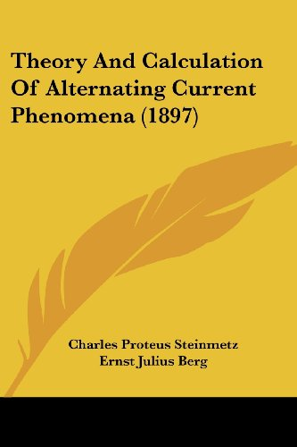 9780548885727: Theory And Calculation Of Alternating Current Phenomena (1897)