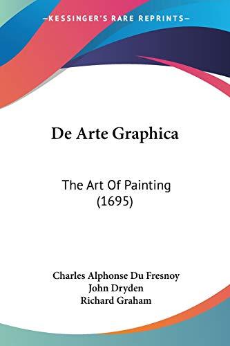 9780548887912: De Arte Graphica: The Art Of Painting (1695)