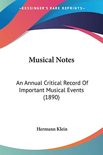 9780548888193: Musical Notes: An Annual Critical Record Of Important Musical Events (1890)