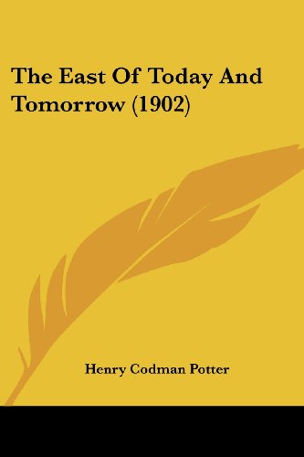 9780548888971: The East Of Today And Tomorrow (1902)