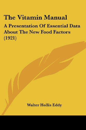 9780548890233: The Vitamin Manual: A Presentation Of Essential Data About The New Food Factors (1921)