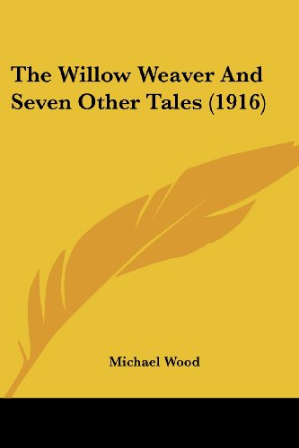 9780548891346: The Willow Weaver And Seven Other Tales (1916)
