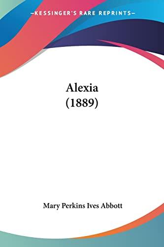 9780548897645: Alexia (1889)