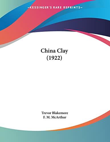 9780548898178: China Clay (1922)