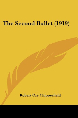 9780548904596: The Second Bullet (1919)