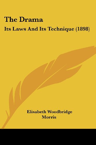 9780548906590: The Drama: Its Laws And Its Technique (1898)