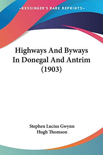 9780548907085: Highways And Byways In Donegal And Antrim (1903)