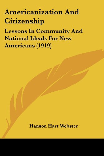 9780548907092: Americanization And Citizenship: Lessons In Community And National Ideals For New Americans (1919)