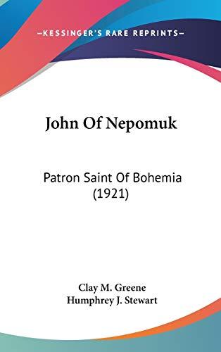 9780548909676: John Of Nepomuk: Patron Saint Of Bohemia (1921)