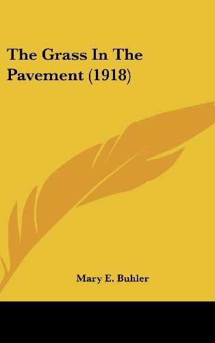 9780548909775: The Grass In The Pavement (1918)