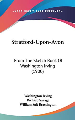 9780548913406: Stratford-Upon-Avon: From the Sketch Book of Washington Irving (1900)