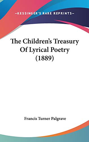9780548915592: The Children's Treasury Of Lyrical Poetry (1889)