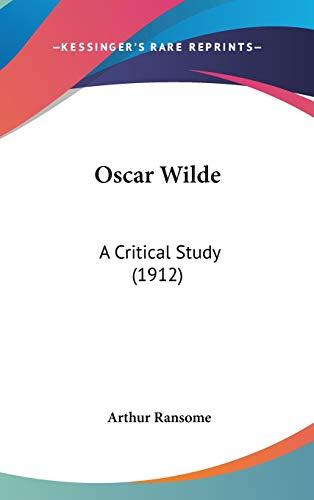 9780548918975: Oscar Wilde: A Critical Study (1912)