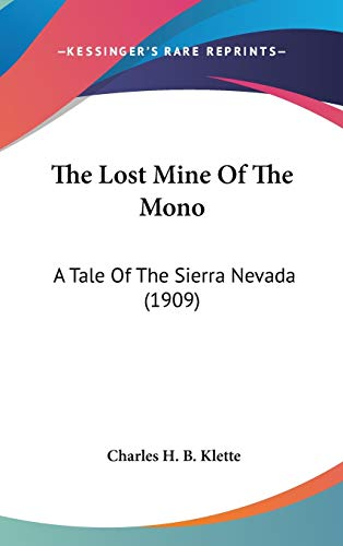 9780548919361: The Lost Mine Of The Mono: A Tale Of The Sierra Nevada (1909)