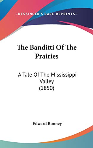9780548921920: The Banditti Of The Prairies: A Tale Of The Mississippi Valley (1850)
