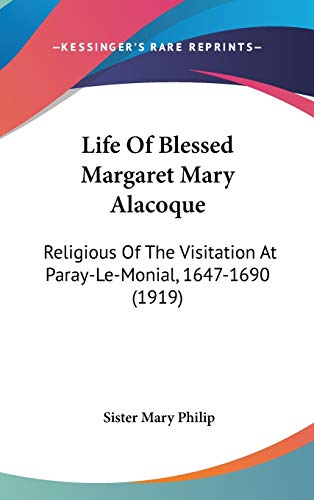 9780548923344: Life Of Blessed Margaret Mary Alacoque: Religious Of The Visitation At Paray-Le-Monial, 1647-1690 (1919)