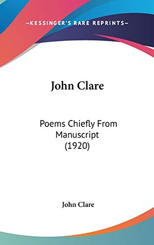 9780548923351: John Clare: Poems Chiefly From Manuscript (1920)