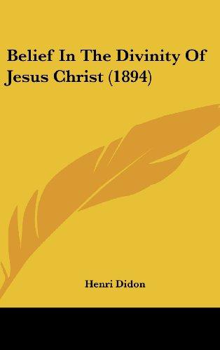 9780548924099: Belief in the Divinity of Jesus Christ (1894)