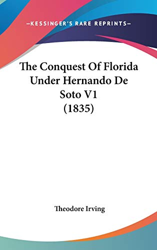 9780548928097: The Conquest Of Florida Under Hernando De Soto V1 (1835)