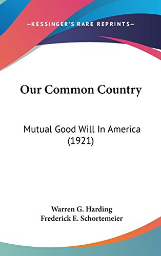 9780548928172: Our Common Country: Mutual Good Will In America (1921)