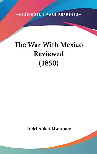 9780548928363: The War With Mexico Reviewed (1850)