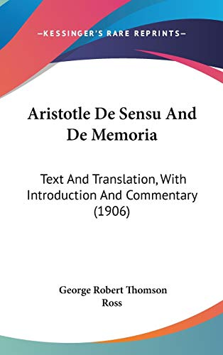 9780548929216: Aristotle De Sensu And De Memoria: Text And Translation, With Introduction And Commentary (1906)