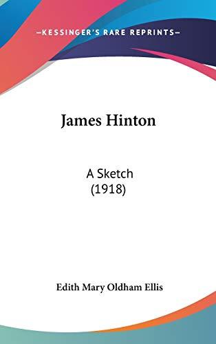 9780548930571: James Hinton: A Sketch (1918)