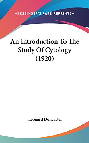 9780548931776: An Introduction To The Study Of Cytology (1920)