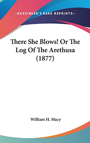 9780548931875: There She Blows! Or The Log Of The Arethusa (1877)