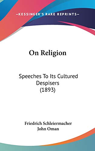 9780548931905: On Religion: Speeches To Its Cultured Despisers (1893)