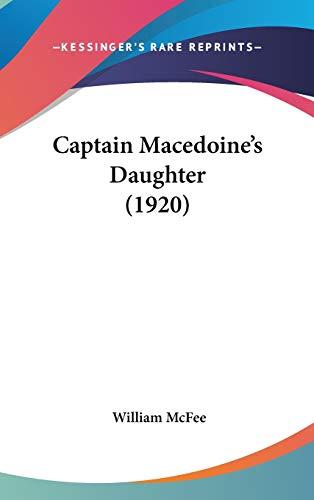 9780548932353: Captain Macedoine's Daughter (1920)