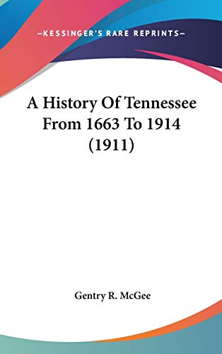 9780548933497: A History Of Tennessee From 1663 To 1914 (1911)