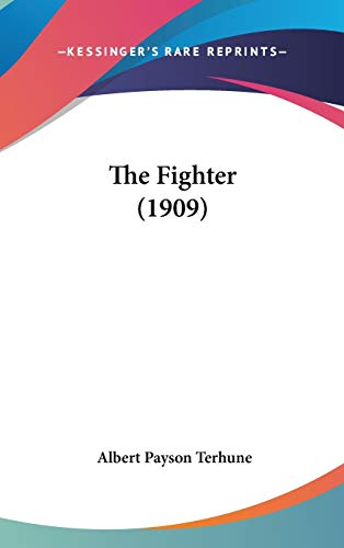 9780548933701: The Fighter (1909)