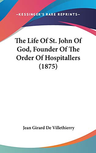 9780548933732: The Life Of St. John Of God, Founder Of The Order Of Hospitallers (1875)
