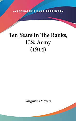 9780548934463: Ten Years In The Ranks, U.S. Army (1914)