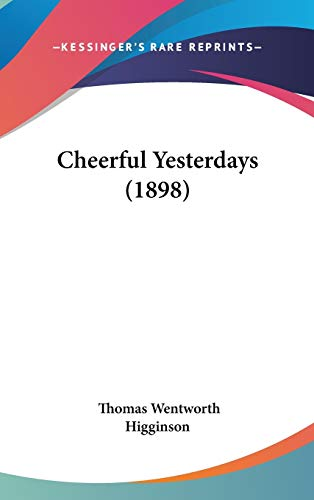 9780548936023: Cheerful Yesterdays (1898)