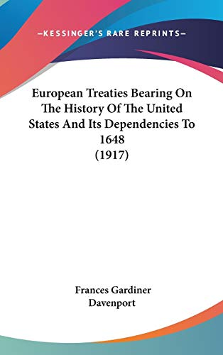 9780548937006: European Treaties Bearing On The History Of The United States And Its Dependencies To 1648 (1917)