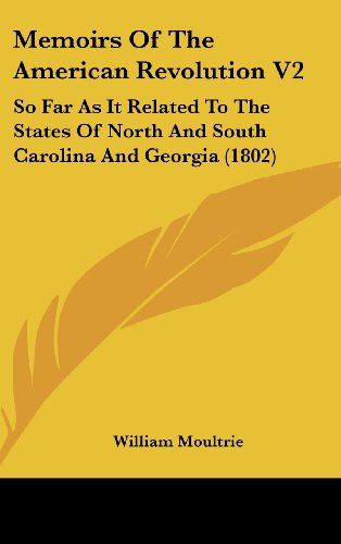 9780548940068: Memoirs Of The American Revolution V2: So Far As It Related To The States Of North And South Carolina And Georgia (1802)