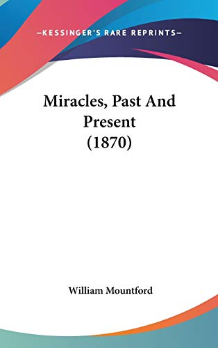 9780548943175: Miracles, Past And Present (1870)