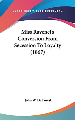 9780548943267: Miss Ravenel's Conversion from Secession to Loyalty