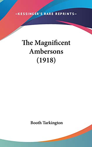 9780548943281: The Magnificent Ambersons (1918)