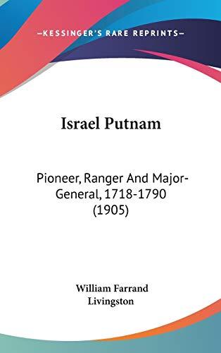9780548943397: Israel Putnam: Pioneer, Ranger and Major-General, 1718-1790 (1905)