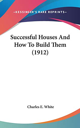 9780548943489: Successful Houses And How To Build Them (1912)
