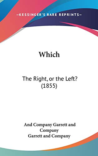 9780548943694: Which: The Right, or the Left? (1855)