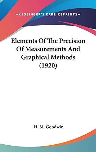 9780548946398: Elements Of The Precision Of Measurements And Graphical Methods (1920)