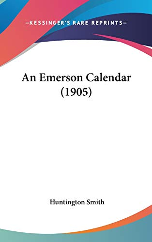 9780548946718: An Emerson Calendar (1905)
