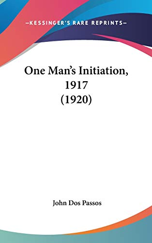 9780548947067: One Man's Initiation, 1917 (1920)