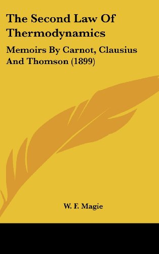 9780548949153: The Second Law Of Thermodynamics: Memoirs By Carnot, Clausius And Thomson (1899)